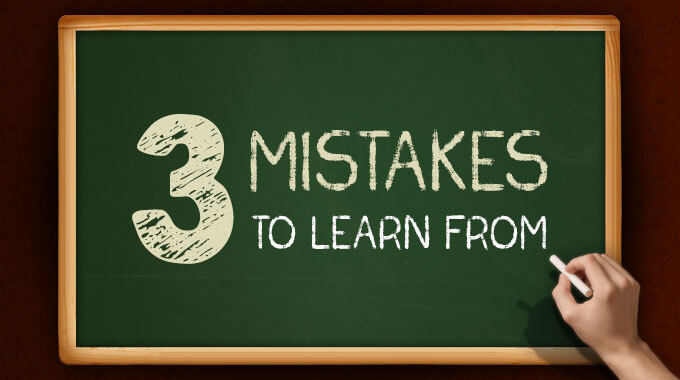 Three-mistakes-to-learn-from