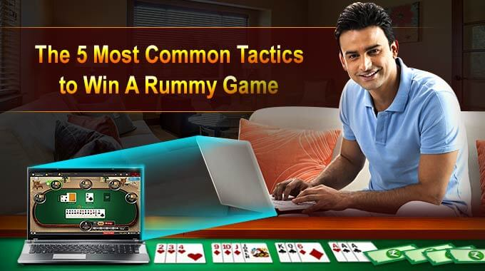 The-5-Most-Common-Tactics-to-Win-A-Rummy-Game