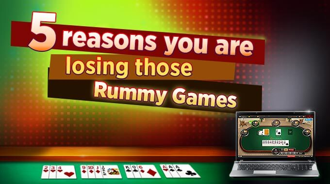 5-reasons-you-are-losing-those-rummy-games
