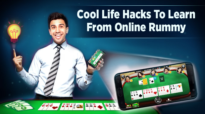 Cool life hacks to learn from online rummy
