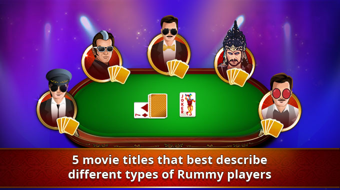 Movie Titles For Different Type of Rummy Players