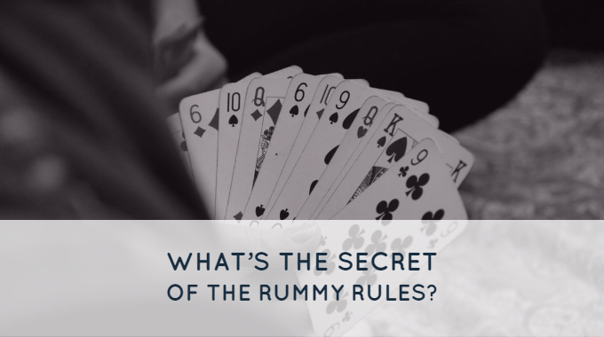 Secret Behind The Rummy Rules