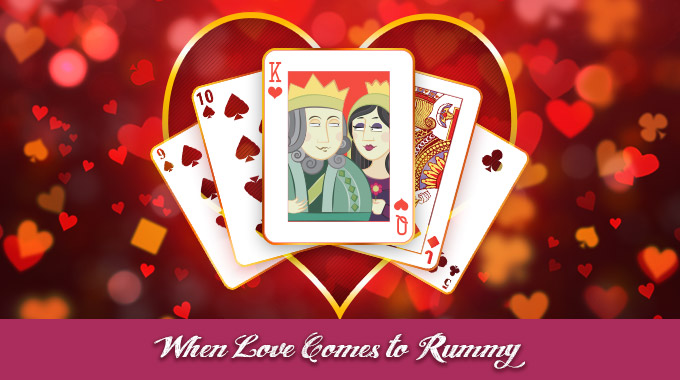 When Loves Comes To Rummy