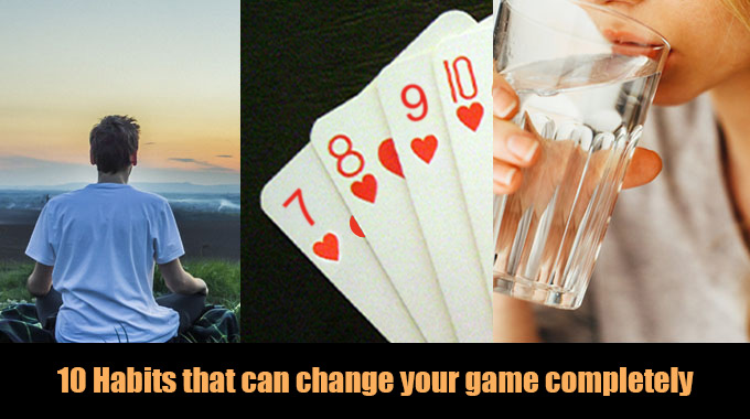 Habits That Can Change Your Game Completely