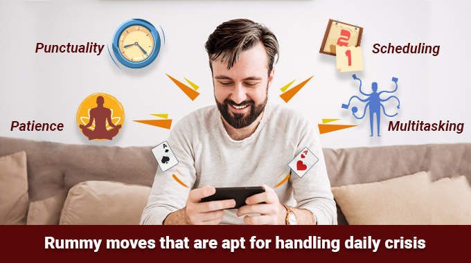 Rummy Moves That Are Apt For Handling Daily Crisis