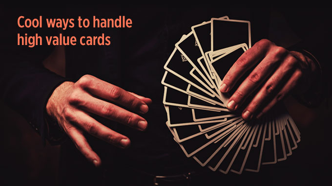 Cool Ways To Handle High-Value Cards