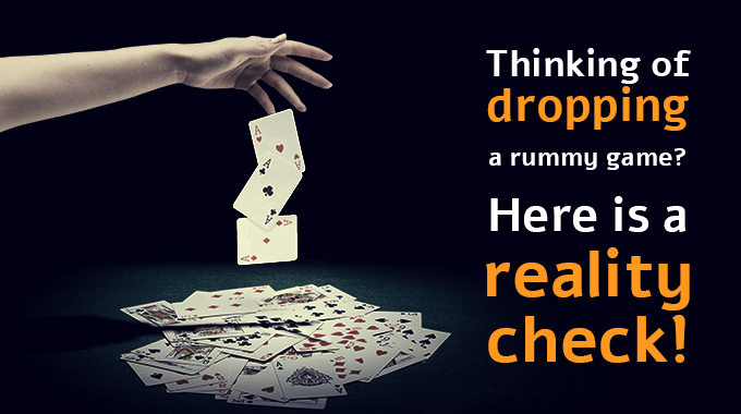Thinking of dropping a rummy game Here's a reality check