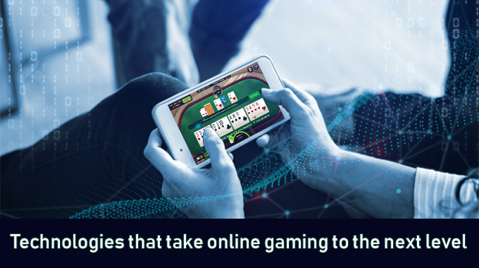 Technologies That Take Online Gaming To The Next Level