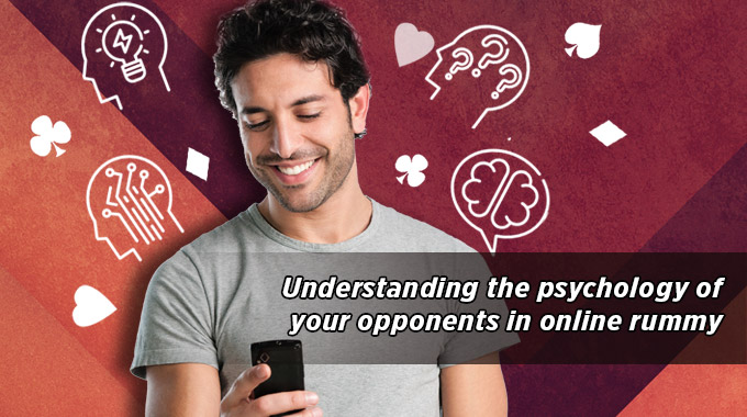 Understanding The Psychology Of Your Opponent In Online Rummy