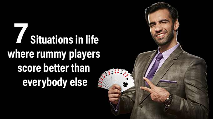 7 Situations In Life Where Rummy Players Score Better
