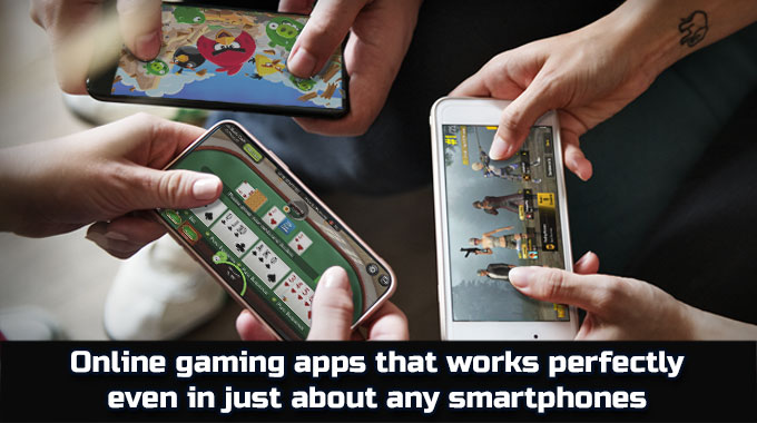 Online Gaming Apps That Work Perfectly On Any Smartphone