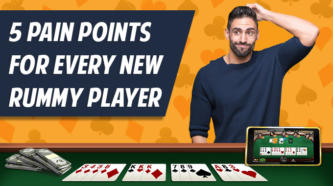 5 Pain Points For Every New Rummy Player