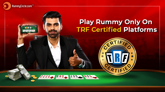 Play Rummy Only On TRF Certified Platforms