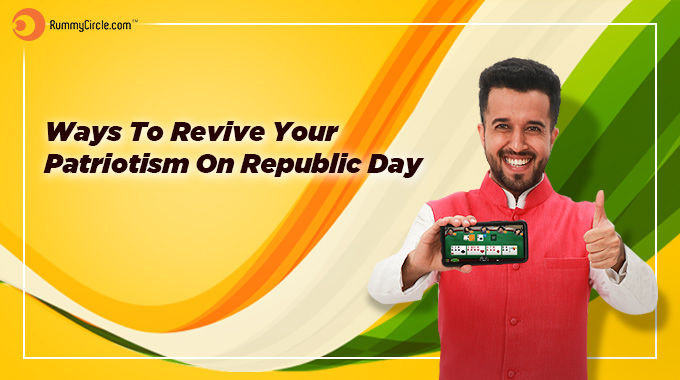 Ways To Revive Your Patriotism On Republic Day