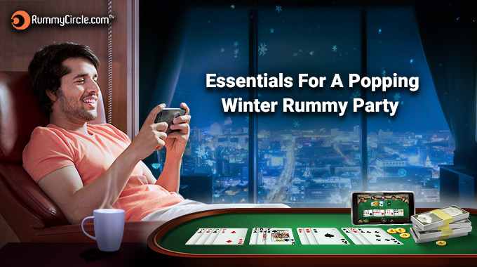 Essentials For A Popping Winter Rummy Party