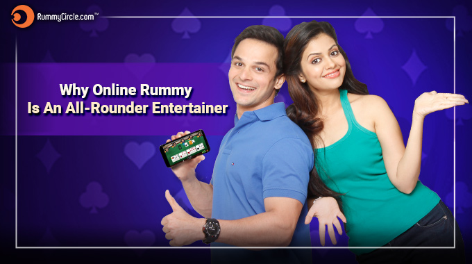Why Online Rummy Is An-All Rounder Entertainer