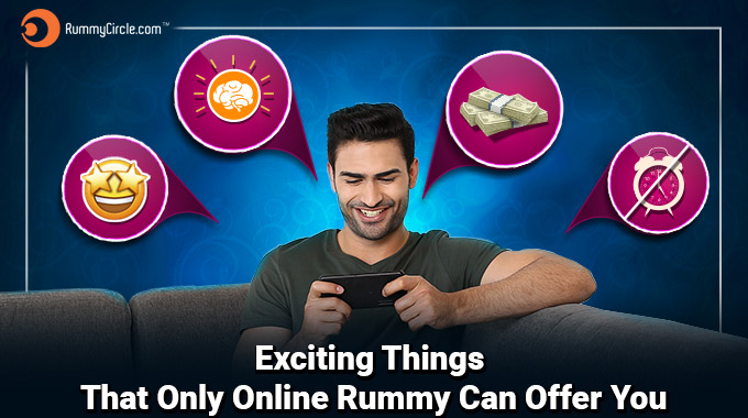 5 Exciting Things That Only Online Rummy Can Offer You