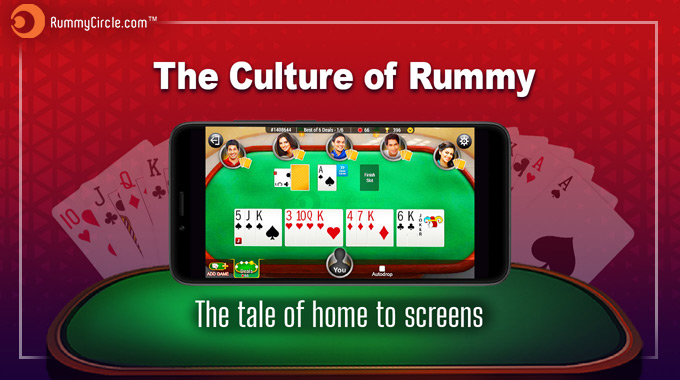 GAME OF RUMMY – THE TALE OF HOME TO SCREENS
