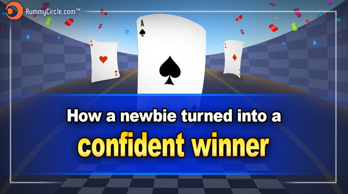 How A Newbie Turned Into A Confident Winner
