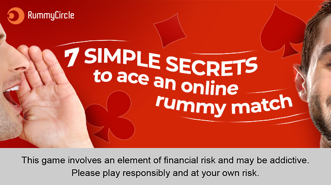 7 simple secrets to ace an Online Rummy match
